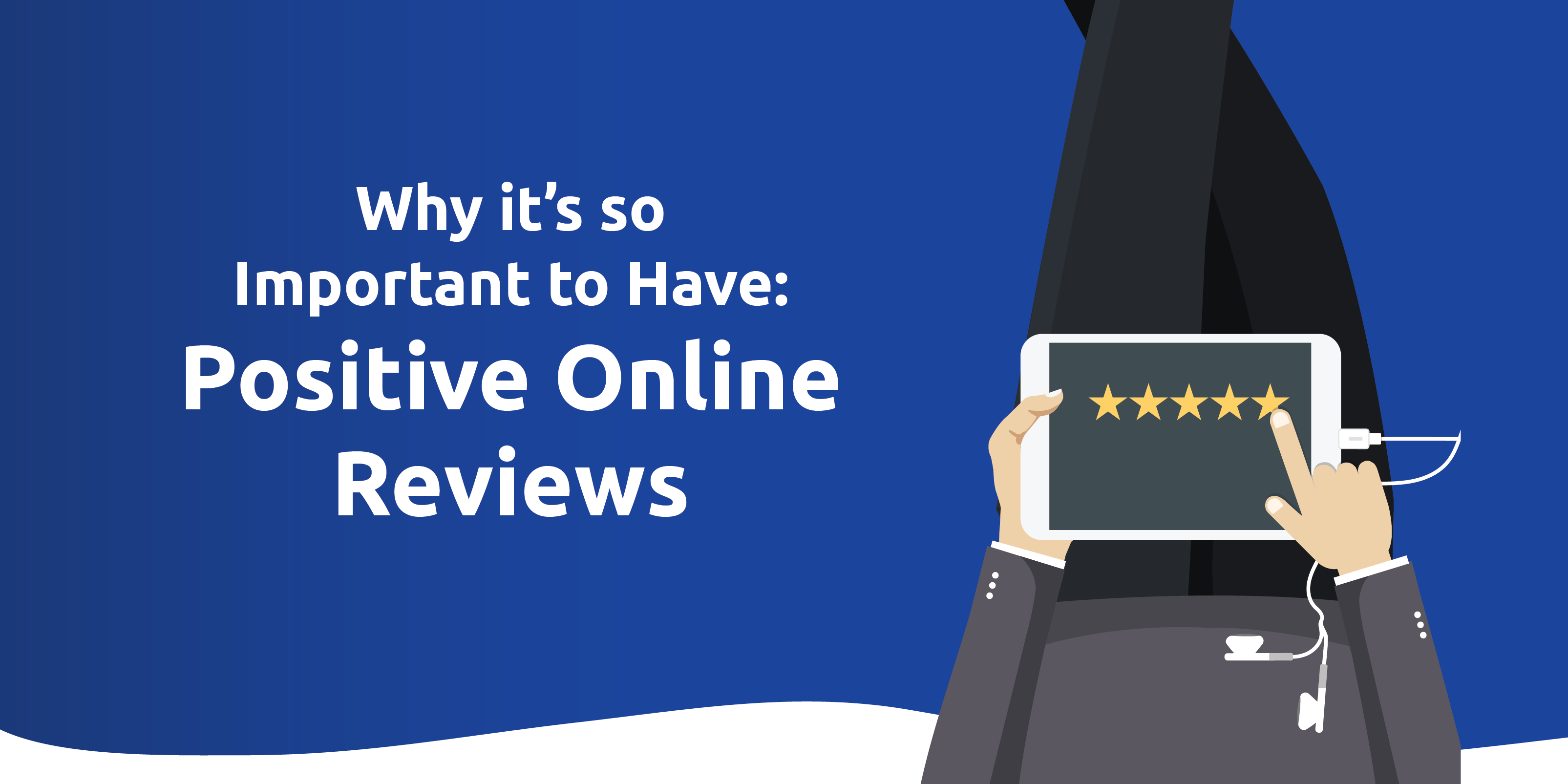 Why It's So Important to Have Positive Online Reviews