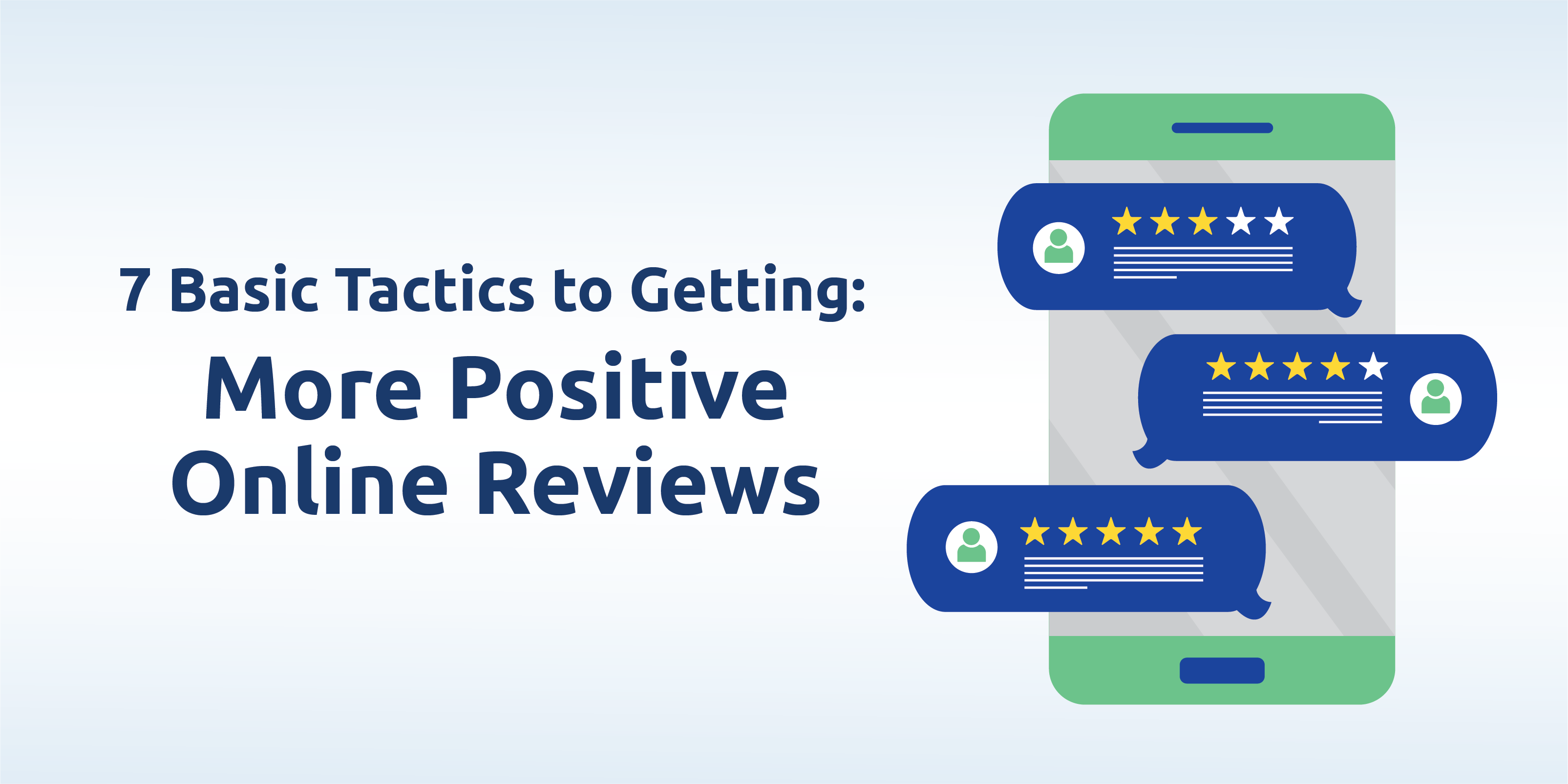 7 Basic Tactics for Getting More Positive Online Reviews