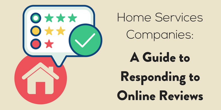A Guide to Responding to Online Reviews for Home Services Companies