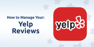 How to Manage Yelp Reviews