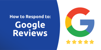 How To Respond to Google Reviews