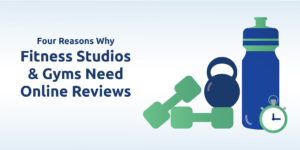 4 reasons why fitness studios & gyms need online reviews