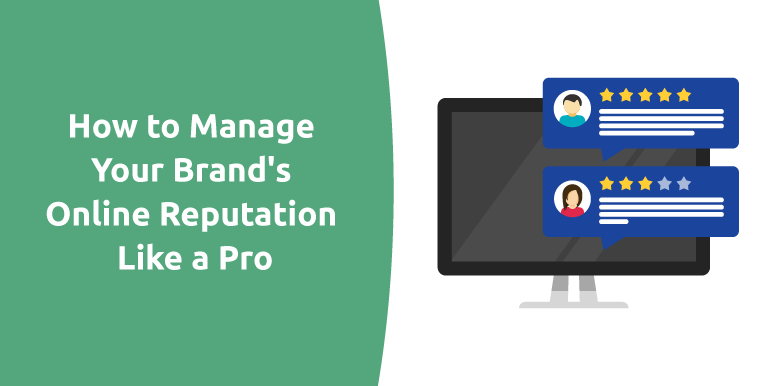 How to Manage Your Brand's Online Reputation Like a Pro