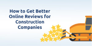 Simple Methods to Getting Better Online Reviews for Contractors