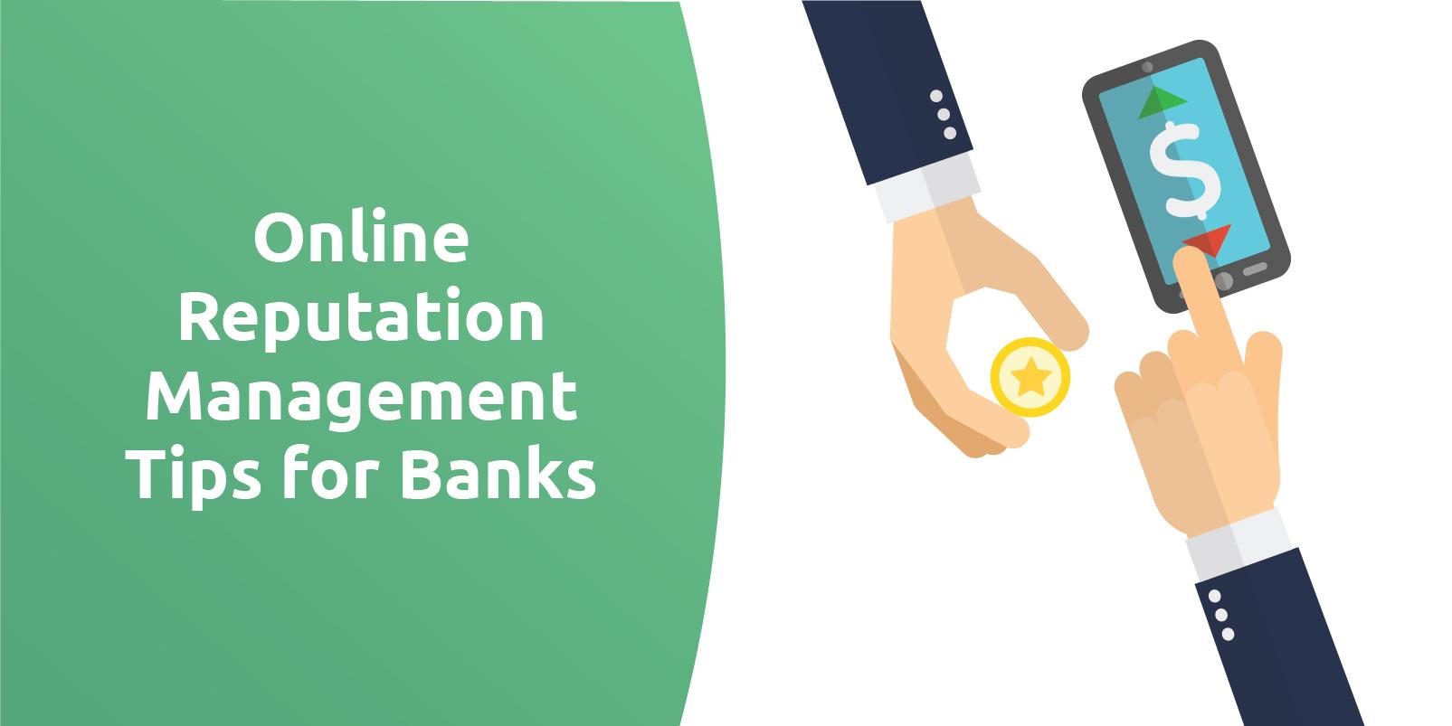 Online Reputation Management Tips for Banks