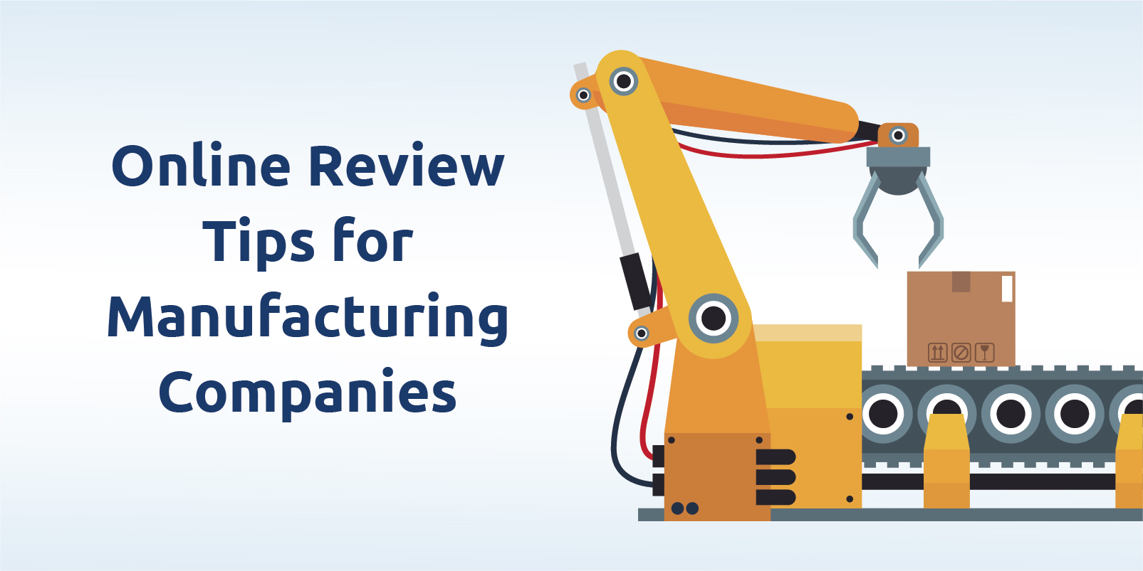 Key Online Review Tips for Manufacturing Companies