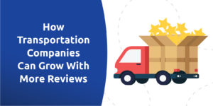 How More Reviews Help Transportation Companies Grow