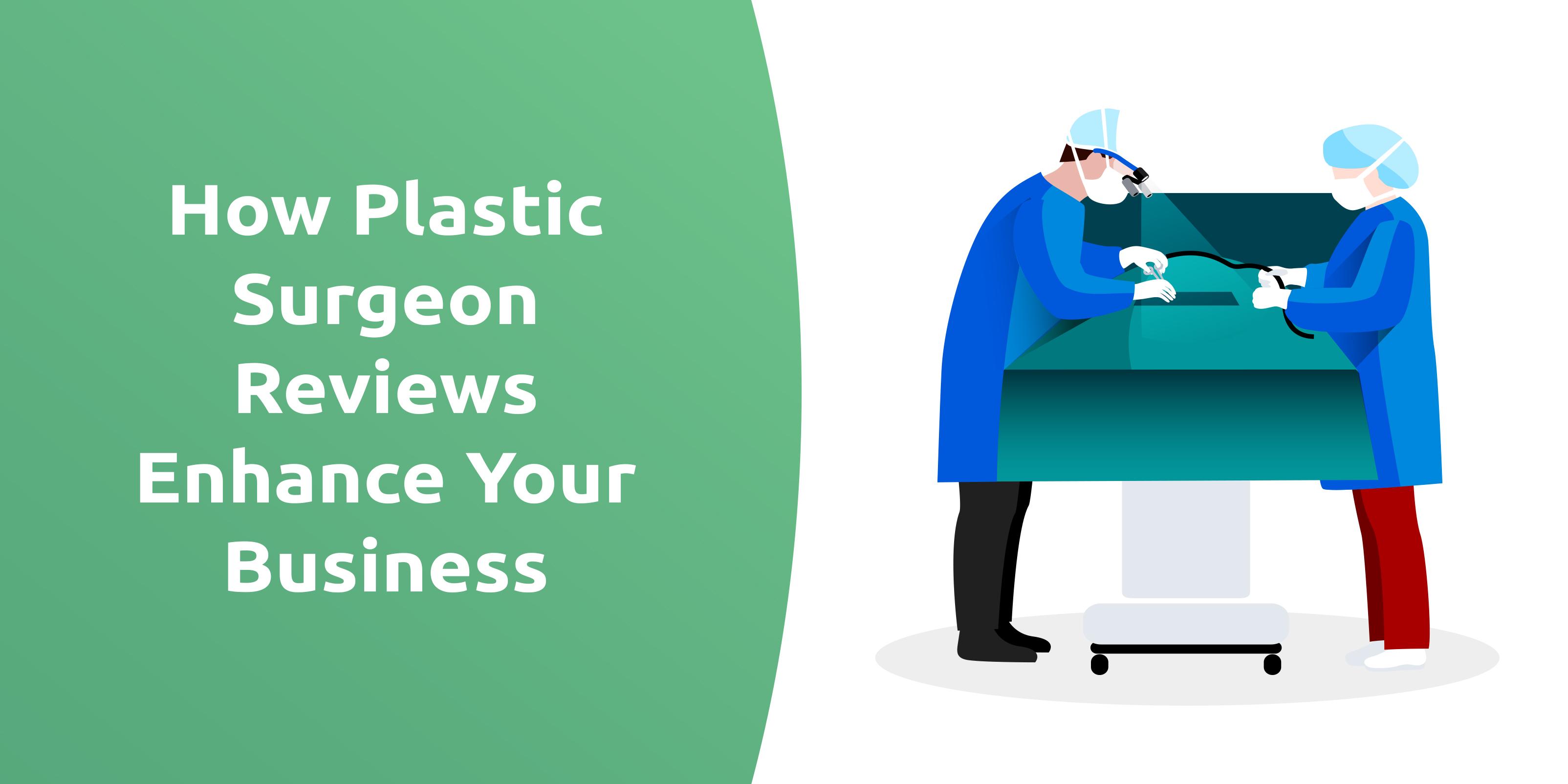 How Plastic Surgeon Reviews Enhance Your Business