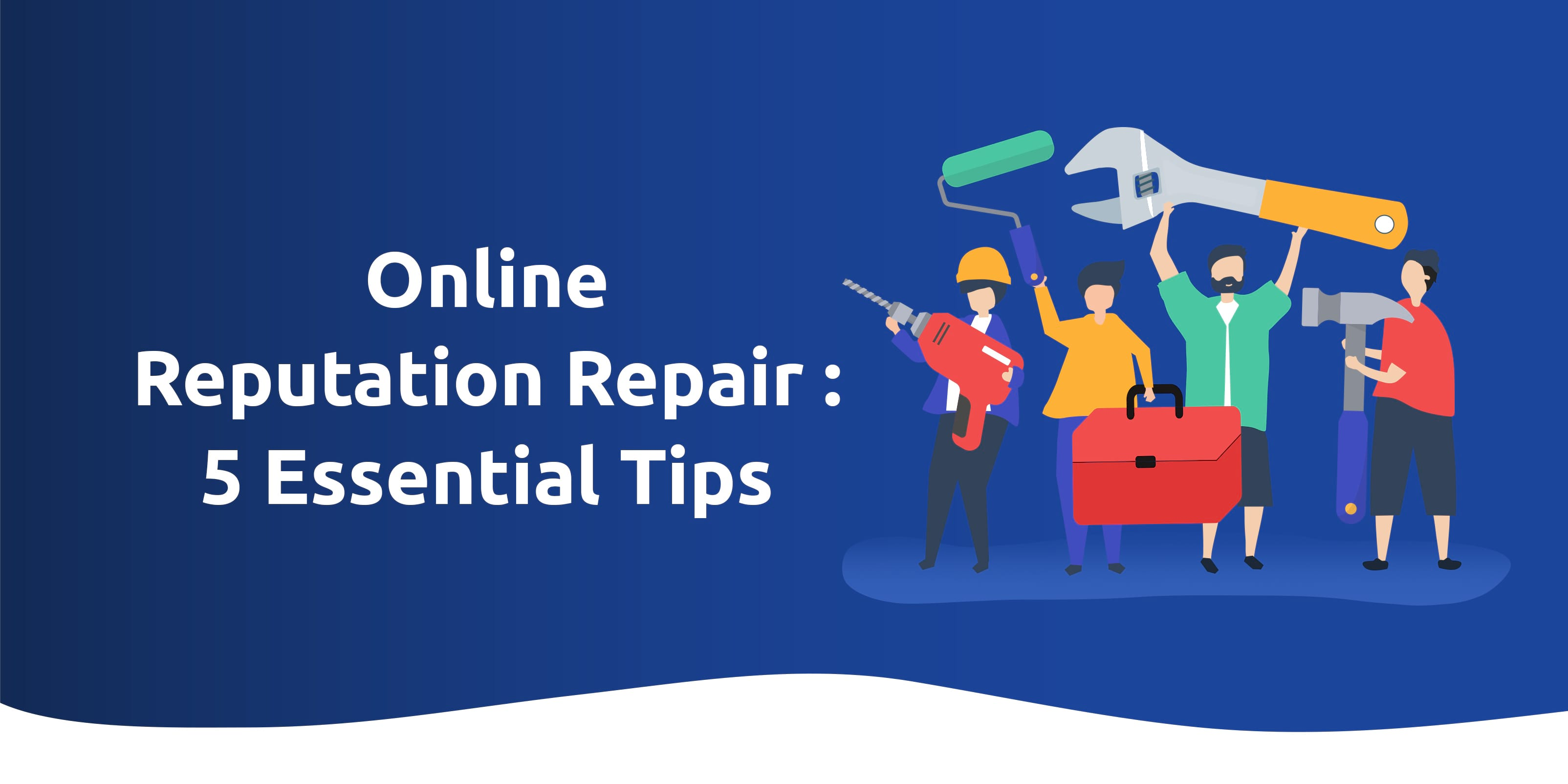 Online Reputation Repair: 5 Essential Tips