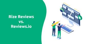 Rize Reviews vs. Reviews.io Comparison