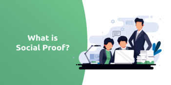 What is Social Proof and Why is it Important for Your Business?