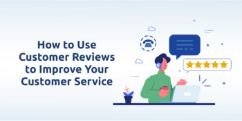 How to Use Online Reviews to Improve Your Customer Service