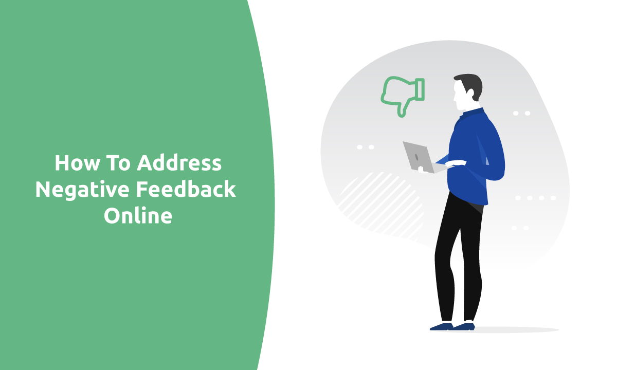 How To Address Negative Feedback Online