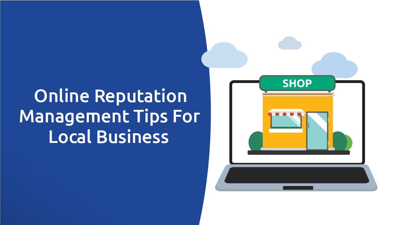 Online Reputation Management Tips For Local Businesses