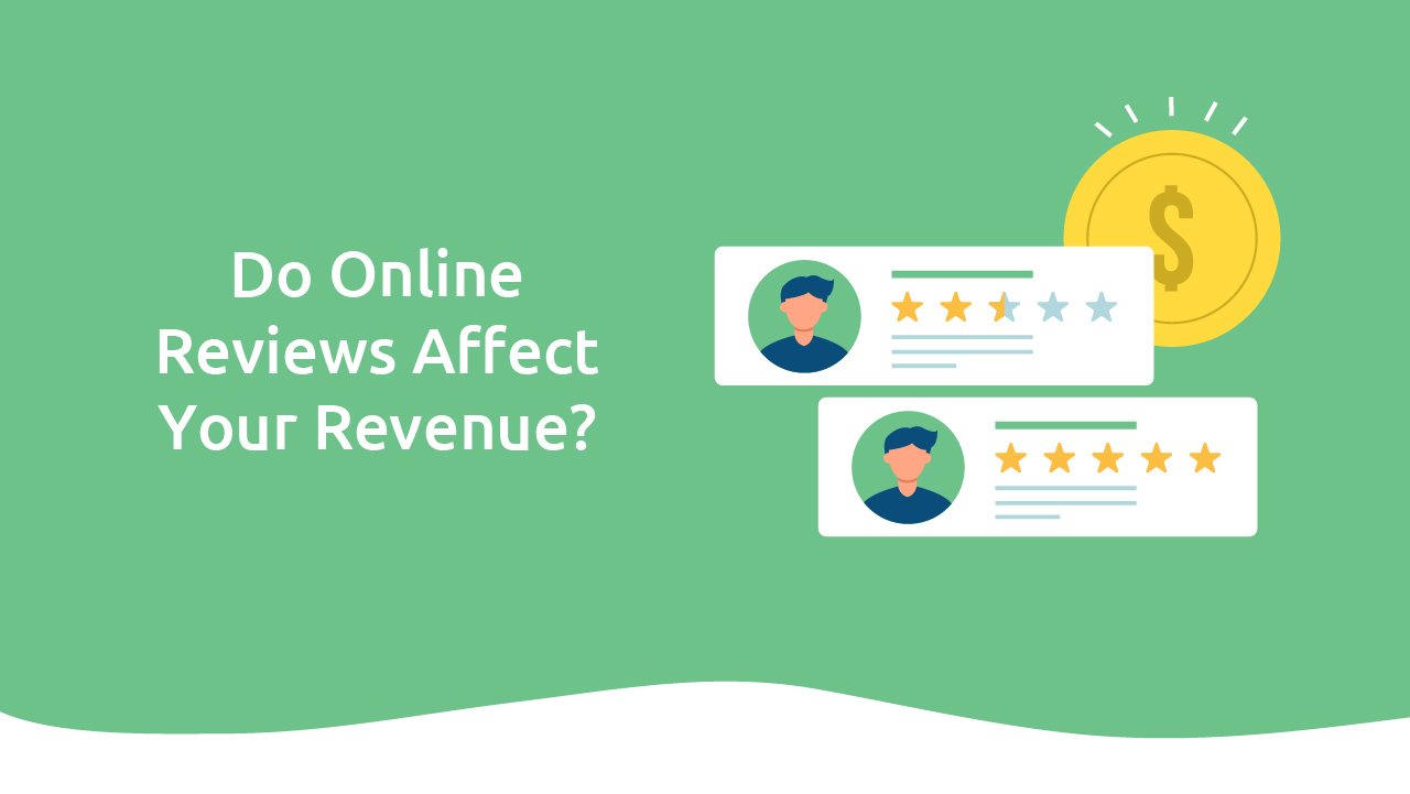 Do Online Reviews Affect Your Revenue?