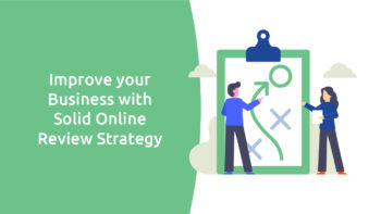 Developing a Solid Online Review Strategy for Your Business: Your Step-By-Step Guide