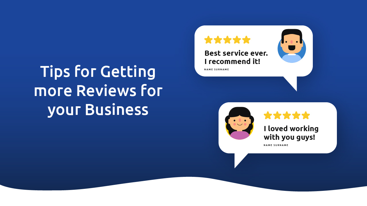 Tips For Getting More Reviews For Your Business