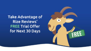 Take Advantage of Rize Reviews' FREE Trial Offer for the Next 30 Days