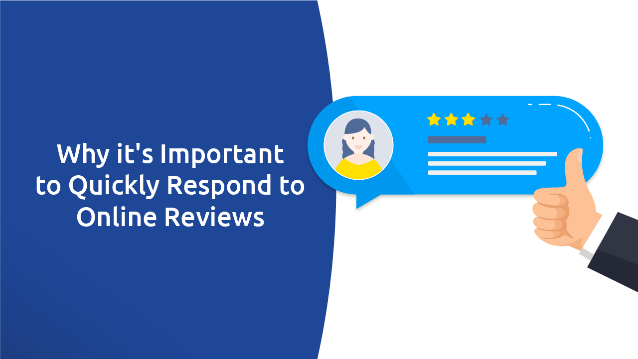 Why it's Important to Respond to Online Reviews in a Timely Manner