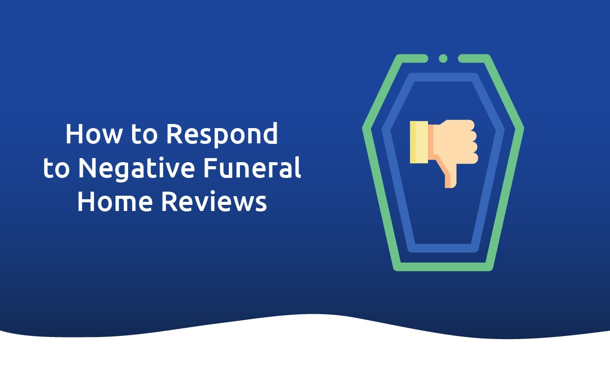 How to Respond to Negative Funeral Home Reviews