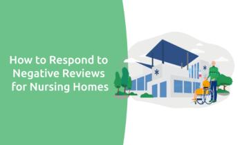 How to Respond to Negative Reviews for Nursing Homes