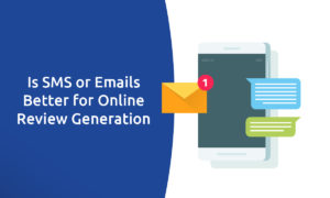 Is SMS or Email Better for Online Review Generation?