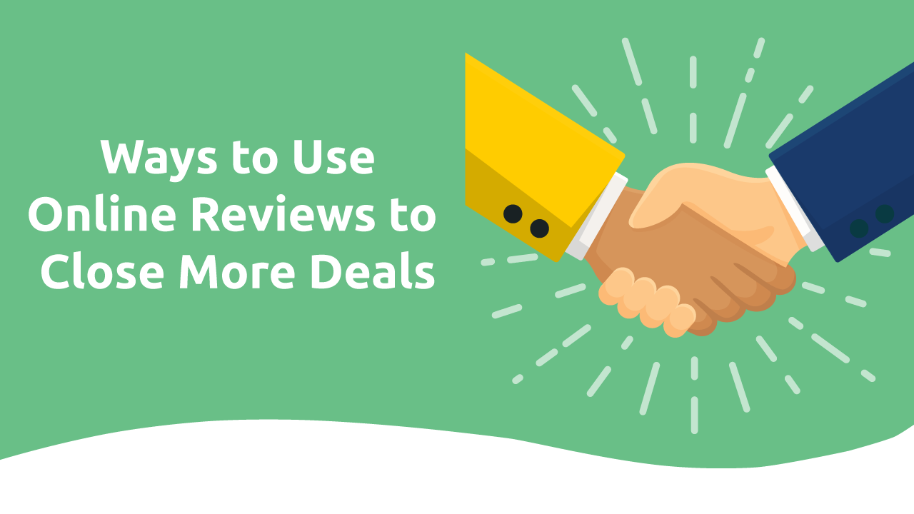 8 Ways to Use Online Reviews to Close More Deals