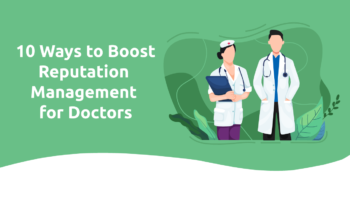 10 Ways to Boost Reputation Management for Doctors