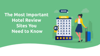 The Most Important Hotel Review Sites You Need to Know