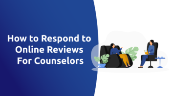 How to Respond to Online Reviews For Counselors