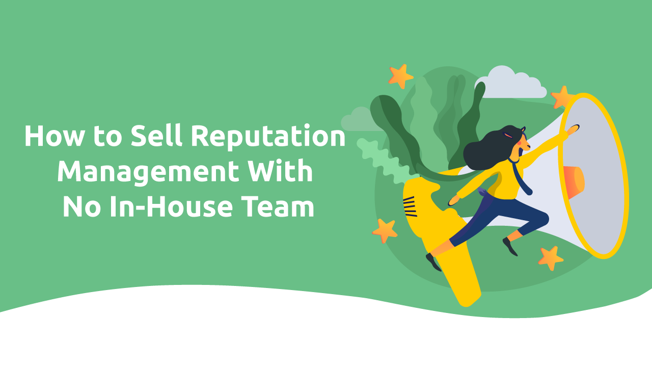 How to Sell Reputation Management With No In-House Team