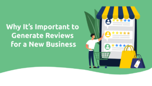 Why It's Important to Generate Reviews for a New Business