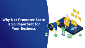 Why Net Promoter Score Is So Important for Your Business