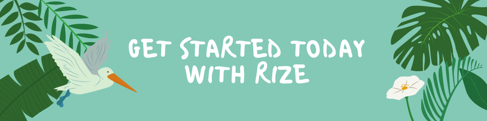 Get Started Today With Rize