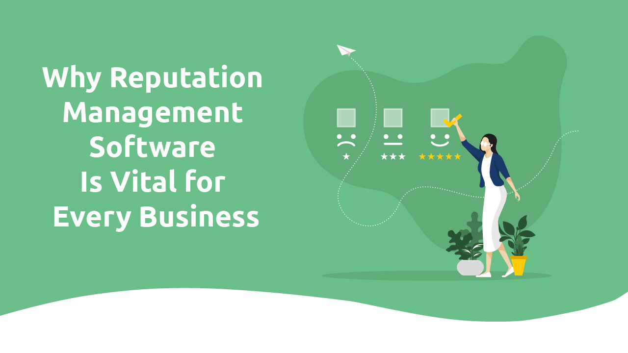 Why Reputation Management Software Is Vital for Every Business