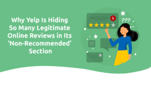 Why Yelp Is Hiding So Many Legitimate Online Reviews in Its 'Non-Recommended' Section