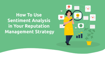 How To Use Sentiment Analysis in Your Reputation Management Strategy