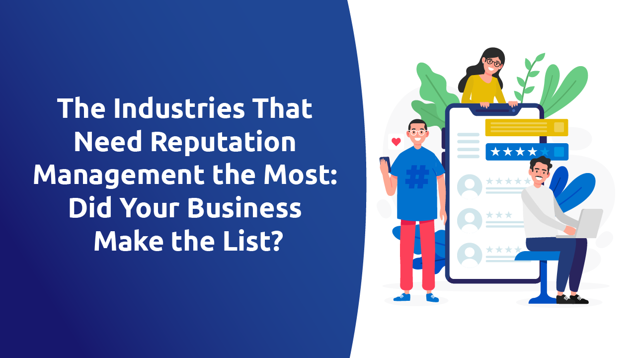 The Industries That Need Reputation Management the Most: Did Your Business Make the List?
