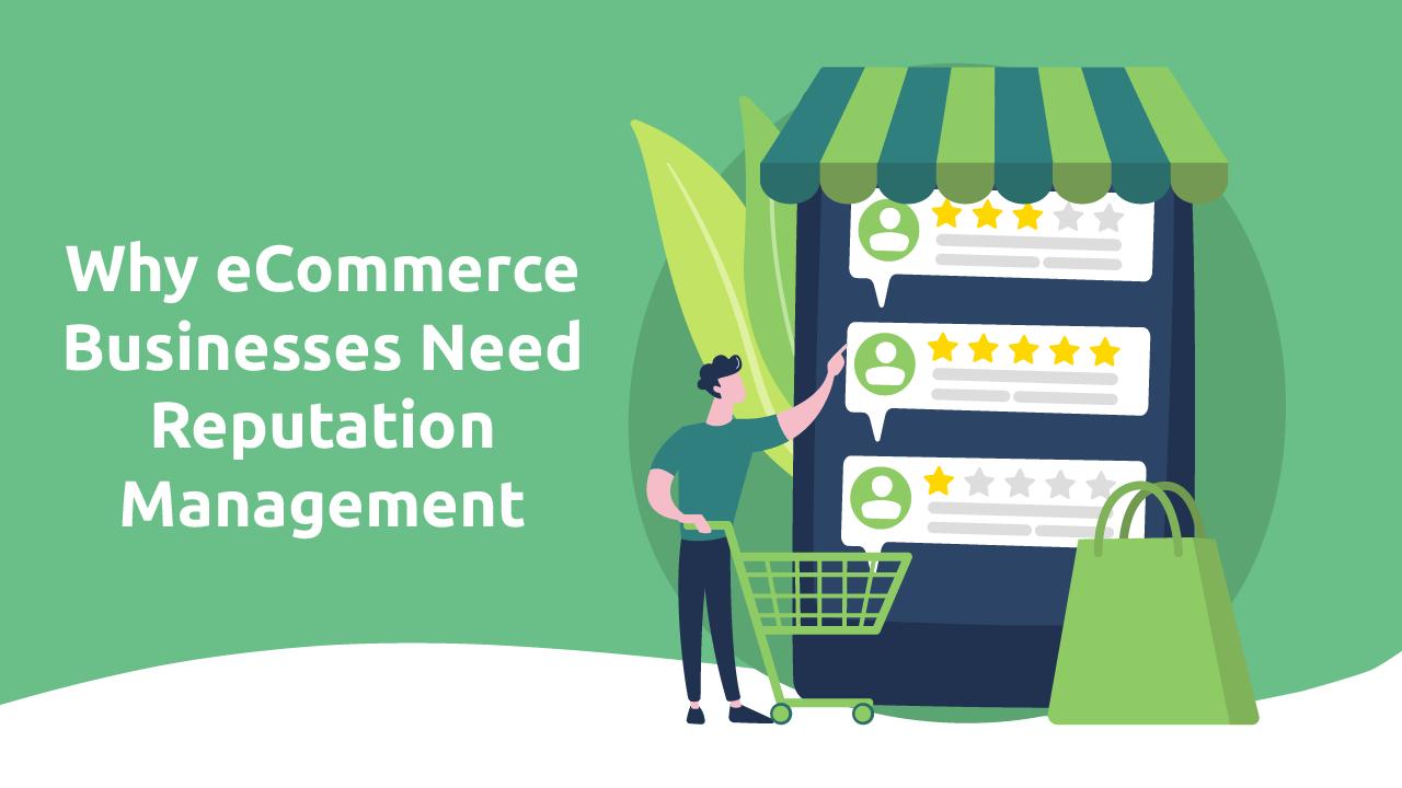 Why eCommerce Businesses Need Reputation Management