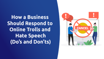 How a Business Should Respond to Online Trolls and Hate Speech (Dos and Don'ts)